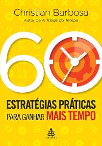 60-estrategias-praticas-para-ganhar-mais-tempo-christian-barbosa-ligia-braslauskas-livro-600